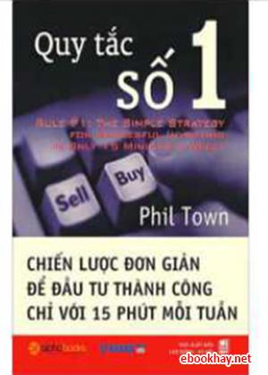 Quy tắc số 1: Đầu tư thành công chỉ với 15 phút mỗi tuần- Phil Town
