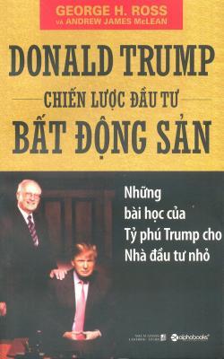 Donald Trump Chiến Lược Đầu Tư Bất Động Sản