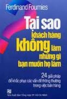tai-sao-khach-hang-khong-lam-nhung-gi-ban-muon-ho-lam-pdf