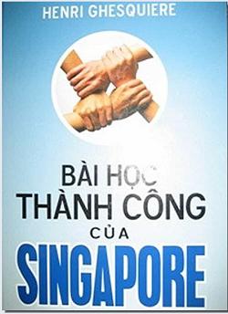 Bai hoc thanh cong cua Singapor - Henri Ghesquiere