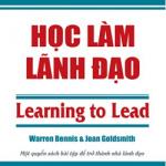 Sách Học làm lãnh đạo- Warren Bennis& Joan Goldsmith